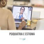 Psiquiatria e Estigma